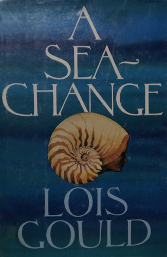 A Sea-Change (SIGNED Plus NOTE): Gould, Lois