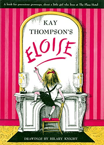 Eloise, a Book for Precocious Grown Ups