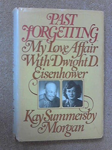 9780671223588: Past Forgetting: My Love Affair with Dwight D. Eisenhower