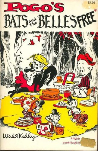 Pogo's Bats And The Belles Free: by Walt Kelly;