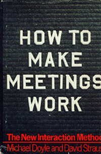9780671224035: How to Make Meetings Work: The New Interaction Method