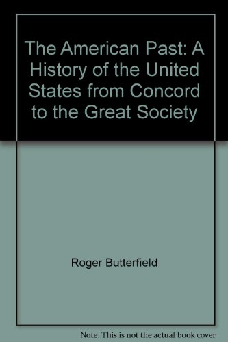 9780671224189: The American Past: A History of the United States from Concord to the Great Society