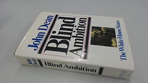 Blind Ambition: The White House Years (UNCOMMON HARDBACK FIRST EDITION, FIRST PRINTING SIGNED BY ...