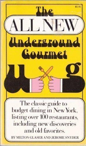 The All New Underground Gourmet: Snyder, Jerome; Glaser, Milton