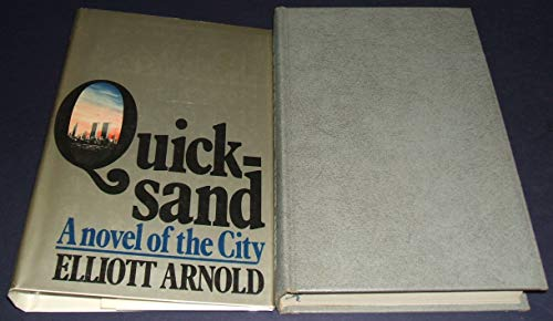 Quicksand: A Novel of the City - SIGNED 1st Edition/1st Printing: Elliot Arnold