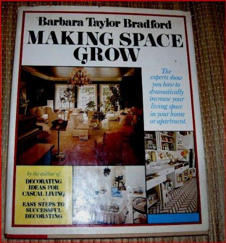 MAKING SPACE GROW: Barbara taylor bradford
