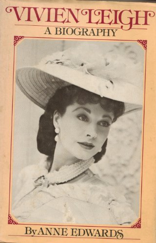 Vivien Leigh A Biography: Anne Edwards