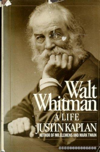 Walt Whitman a Life: Kaplan, Justin