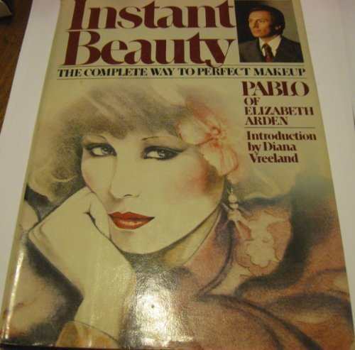 Instant Beauty : The Complete Way to: Pablo Manzoni