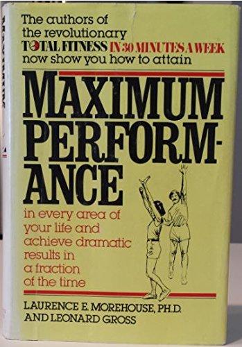 Maximum Performance: Morehouse, Laurence E. Gross, Leonard