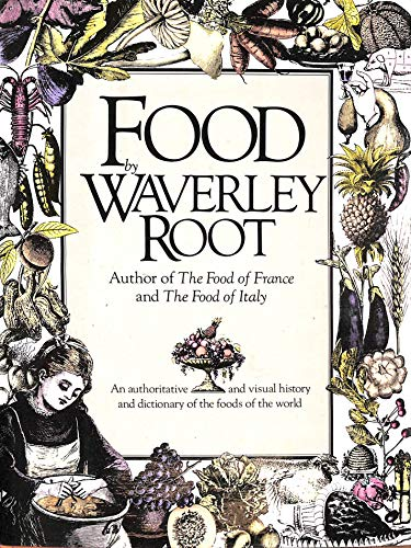 9780671225896: Food by Waverley Root: An Authoritative and Visual History and Dictionary of the Foods of the World