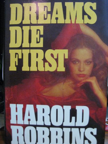 Dreams Die First: Robbins, Harold