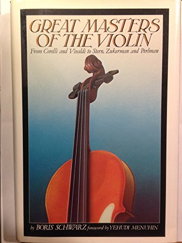 9780671225988: Title: Great masters of the violin From Corelli and Vival