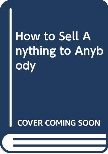 9780671226510: How to Sell Anything to Anybody