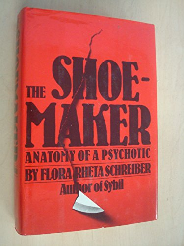 9780671226527: The Shoemaker: The Anatomy of a Psychotic