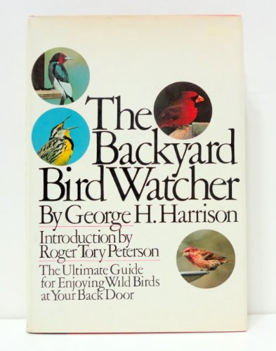 The Backyard Bird Watcher.: HARRISON, George H.