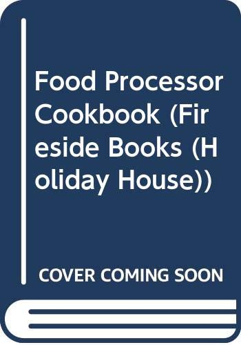Food Processor Cookbook (Fireside Books (Holiday House)): Consumer Guide