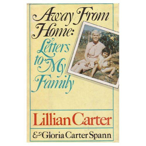 Away From Home : Letters To My Family: Carter , Lillian