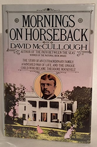 9780671227111: Mornings on Horseback: The Story of an Extraordinary Family, a Vanished Way of Life, and the Unique Child Who Became Theodore Roosevelt