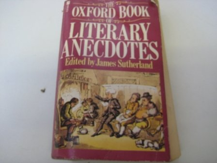 9780671227449: The Oxford Book of Literary Anecdotes (A Touchstone book)