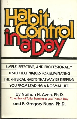 Habit Control in a Day: The Breakthrough Book That Describes Professionally Tested New Methods for ...