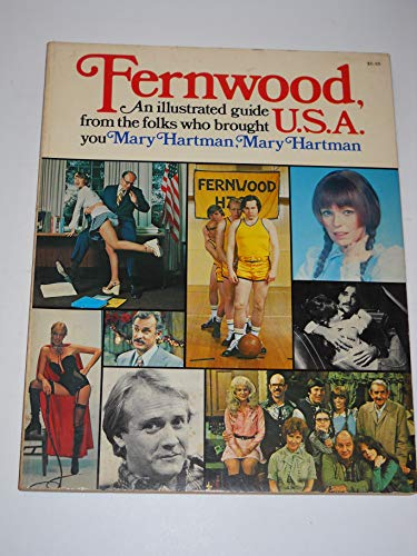 Fernwood, U. S. A. : An Illustrated Guide from the folks who brought you Mary Hartman, Mary Hartman...