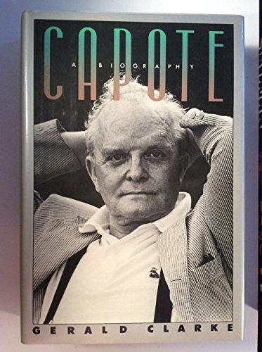 Capote: A Biography: Clarke, Gerald