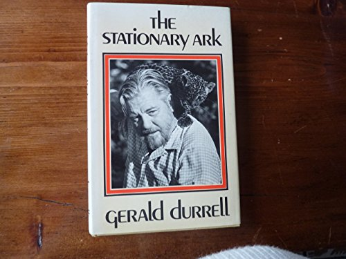 9780671228781: The Stationary Ark: A Warm, Wise, and Funny Account of His Struggles to Create the Perfect Zoo