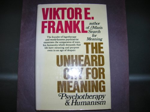 9780671228910: The Unheard Cry for Meaning: Psychotherapy and Humanism