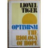 Optimism - The biology of hope: Tiger, Lionel