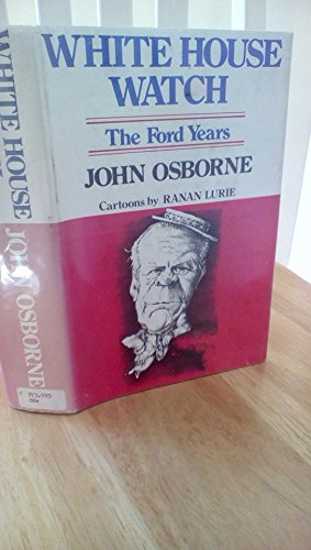 White House Watch: The Ford Years: John Osborne