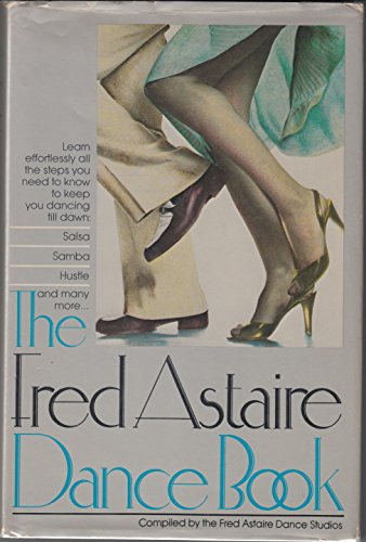The Fred Astaire Dance Book: Bobbie Lawrence; John Monte