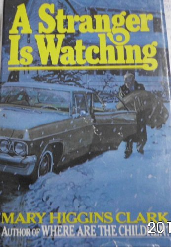 A Stranger is Watching: CLARK, Mary Higgins