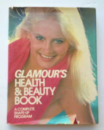 Glamour's Health & beauty book: A complete: Glamour Magazine editors