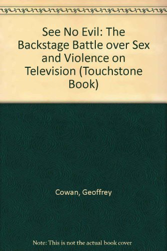 9780671230913: See No Evil: The Backstage Battle over Sex and Violence in Television