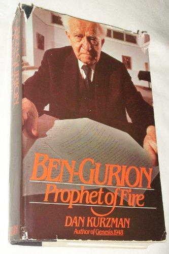 Ben-gurion: Prophet Of Fire.: Kurzman, Dan.