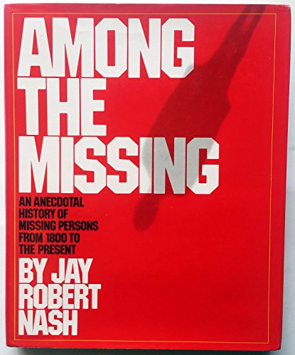 9780671240059: Among the Missing: An Anecdotal History of Missing Persons from 1800 to the Present
