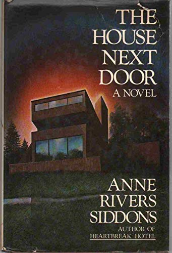 The House Next Door: Siddons, Anne Rivers
