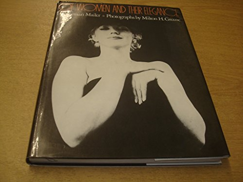 9780671240202: Of Women and Their Elegance / by Norman Mailer ; Photos. by Milton H. Greene