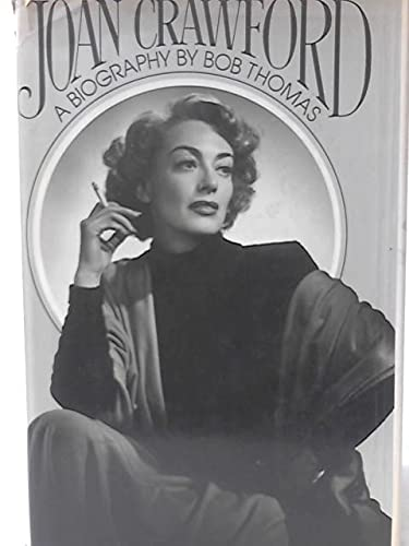 JOAN CRAWFORD, A BIOGRAPHY: Thomas, Bob