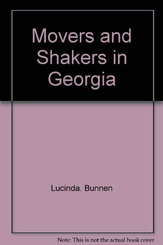 Movers and Shakers in Georgia: Bunnen, Lucinda, and Coxe, Frankie
