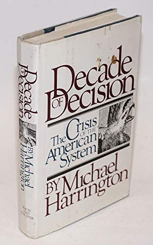 9780671241124: Decade of Decision: The Crisis of the American System