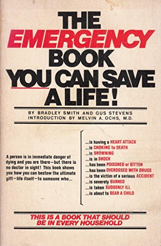The Emergency Book: You Can Save a Life!: Smith, Bradley; Stevens, Gus