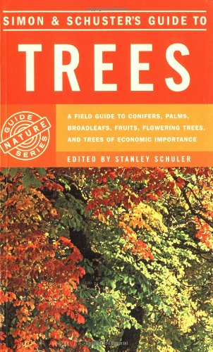 9780671241254: Simon & Schuster's Guide to Trees: A Field Guide to Conifers, Palms, Broadleafs, Fruits, Flowering Trees, and Trees of Economic Importance (Fireside Book)