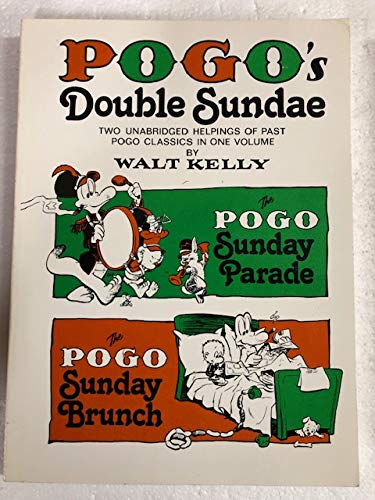 Pogo's Double Sundae: Two Unabridged Helpings of Past Pogo Classics - The Pogo Sunday Parade and The Pogo Sunday Brunch (A Fireside book) (0671241397) by Walt Kelly