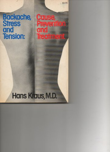 Backache Stress and Tension Tion and Treatment: Hans Krauss