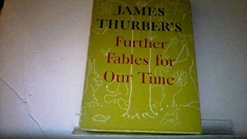 Further Fables for Our Time: Thurber, James