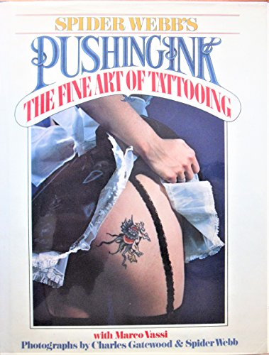9780671242633: Spider Webb's Pushing Ink: The Fine art of Tattooing