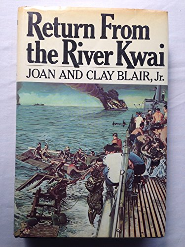 Return from the River Kwai: Blair, Joan and Clay;Blair, Clay