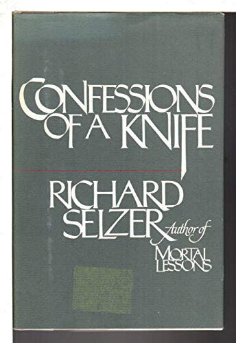 Confessions of a Knife: selzer, Richard
